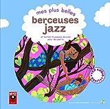 Mes plus belles berceuses jazz et autres musiques douces pour les petits - 1 livre + 1 CD audio
