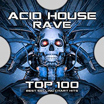 Acid House Rave Top 100 Best Selling Chart Hits