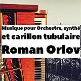 Musique pour Orchestre, Synthé et Carillon tubulaire