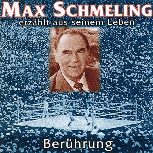 Berührung: Max Schmeling erzählt aus seinem Leben Titelbild