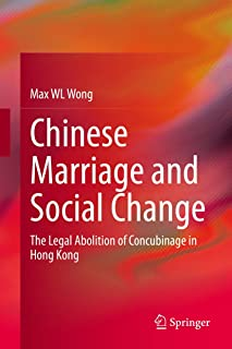 Chinese Marriage and Social Change: The Legal Abolition of Concubinage in Hong Kong