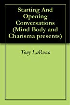 Starting And Opening Conversations (Mind Body and Charisma presents)