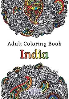Adult Coloring Book - India: 49 of the most exquisite designs for a relaxed and joyful coloring time