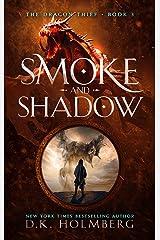 Smoke and Shadow: An Epic Fantasy Progression Series (The Dragon Thief Book 3) Kindle Edition
