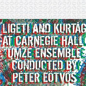 Ligeti & Kurtág: At Carnegie Hall