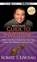 Rich Dad's Guide to Investing: What the Rich Invest In, That the Poor and Middle Class Do Not! (Rich Dad's (Audio))