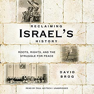 Reclaiming Israel's History     Roots, Rights, and the Struggle for Peace              Auteur(s):                                                                                                                                 David Brog                               Narrateur(s):                                                                                                                                 Paul Heitsch                      Durée: 9 h et 28 min     1 évaluation     Au global 5,0