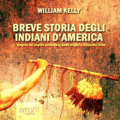 Breve storia degli indiani d'America [A Brief History of the Native Americans] cover art