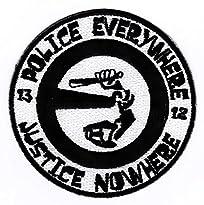 Aufnäher / Bügelbild Motiv: Police Everywhere Justice Nowhere 8 x 8 cm