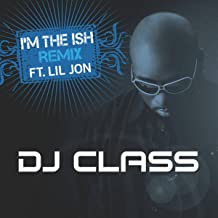 dj class im the ish mp3