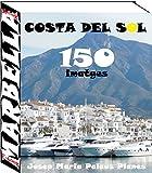 Costa del Sol: Marbella (150 imatges) (Catalan Edition)