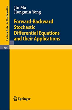Forward-Backward Stochastic Differential Equations and their Applications (Lecture Notes in Mathematics Book 1702)