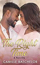 The Right Time: A Novella