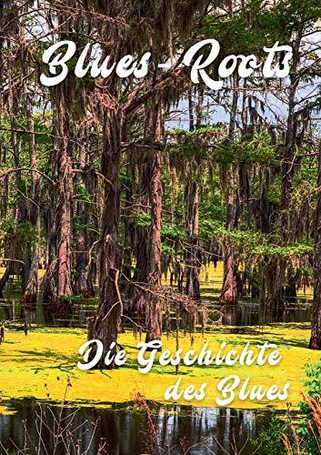 Blues - Roots: Die Geschichte des Blues