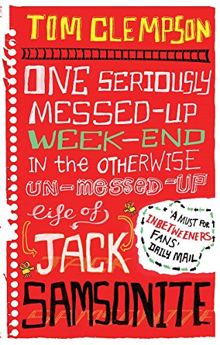 One Seriously Messed-Up Weekend: In the Otherwise Un-Messed-Up Life of Jack Samsonite