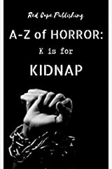 K is for Kidnap (A to Z of Horror Book 11) Kindle Edition