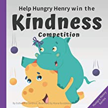 Help Hungry Henry Win the Kindness Competition: An Interactive Picture Book about Kindness
