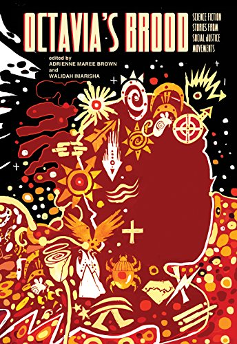 Compare Textbook Prices for Octavia's Brood: Science Fiction Stories from Social Justice Movements 1st Edition ISBN 9781849352093 by Imarisha, Walidah,brown, adrienne maree,Thomas, Sheree Renee