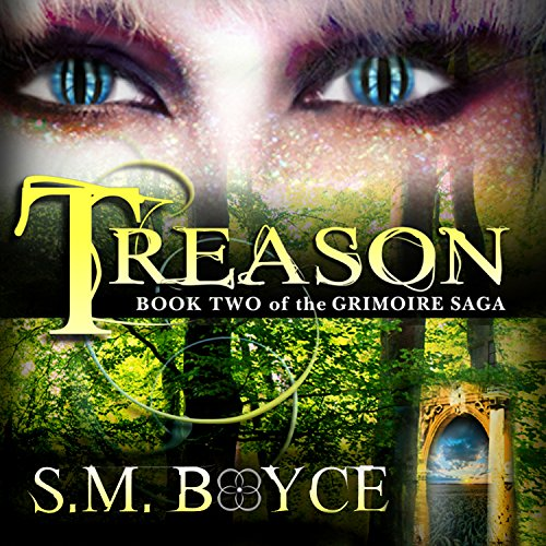Treason     Book Two of the Grimoire Saga              By:                                                                                                                                 S. M. Boyce                               Narrated by:                                                                                                                                 Kara Kovacich Stewart                      Length: 14 hrs and 50 mins     48 ratings     Overall 4.6