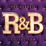 The Classic R&B Collection [Explicit]