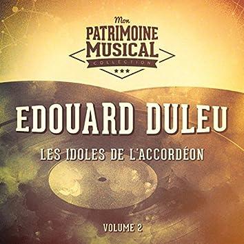 Les idoles de l'accordéon : edouard duleu, vol. 2