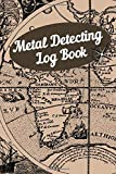 Metal Detecting Log Book: Journal to Record Date, Location, Metal Detector Machine Used and Settings - Gift for Metal Detectorist and Coin Whisperer