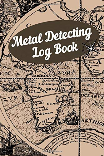 Metal Detecting Log Book: Journal to Record Date, Location,