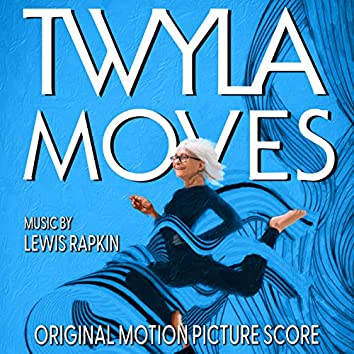 Twyla Moves (Original Motion Picture Score)