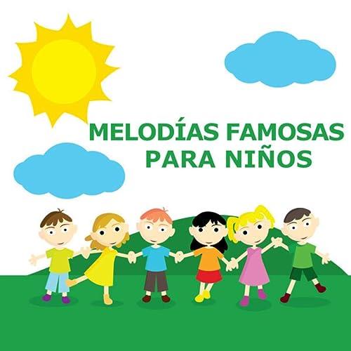 Melodías Famosas Para Niños de Canciónes Para Niños & Canciones Infantiles & Musicales Infantiles de Tv en Amazon Music - Amazon.es