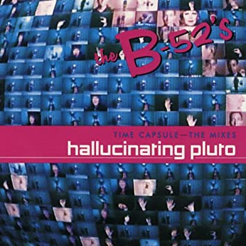 Time Capsule: The Mixes - Hallucinating Pluto