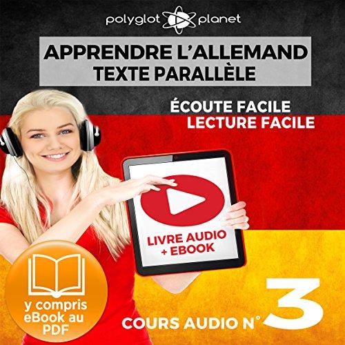 Couverture de Apprendre l'Allemand - Écoute Facile - Lecture Facile - Texte Paralléle Cours Audio, No. 3