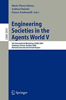 Engineering Societies in the Agents World V: 5th International Workshop, ESAW 2004, Toulouse, France, October 20-22, 2004,...