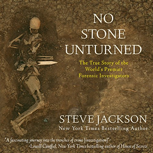 No Stone Unturned     The True Story of the World's Premier Forensic Investigators              By:                                                                                                                                 Steve Jackson                               Narrated by:                                                                                                                                 Kevin Pierce                      Length: 14 hrs and 3 mins     1,739 ratings     Overall 4.6
