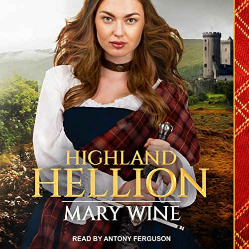 Highland Hellion     Highland Weddings Series, Book 3              By:                                                                                                                                 Mary Wine                               Narrated by:                                                                                                                                 Antony Ferguson                      Length: 8 hrs and 56 mins     96 ratings     Overall 4.5