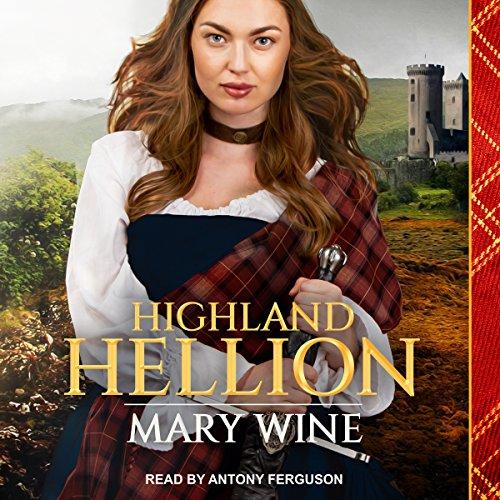Highland Hellion: Highland Weddings Series, Book 3
