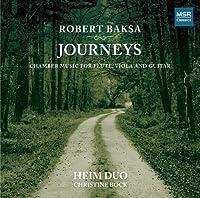 Robert Baksa: Journeys - Chamber Music for Flute, Viola and Guitar by Heim Duo (2010-02-09)