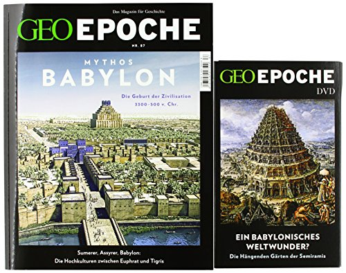 GEO Epoche (mit DVD) / GEO Epoche mit DVD 87/2017 - Babylon: DVD: EIN BABYLONISCHES WELTWUNDER?