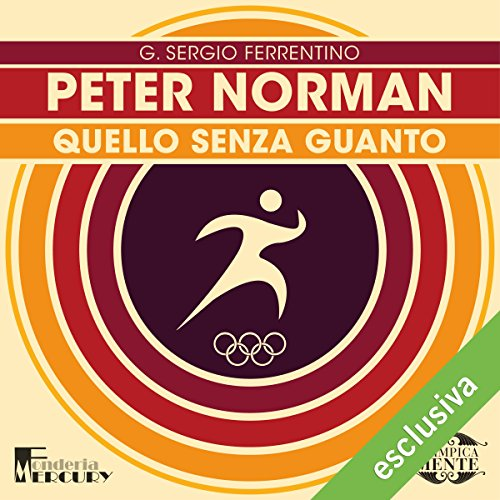 Peter Norman. Quello senza guanto audiobook cover art