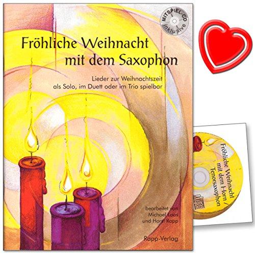 Fröhliche Weihnacht mit dem Saxophon (für Altsaxophon inklusive Mitspiel-CD) - Lieder zur Weihnachtszeit, als Solo, im Duett oder im Trio spielbar - mit CD, mit bunter herzförmiger Notenklammer