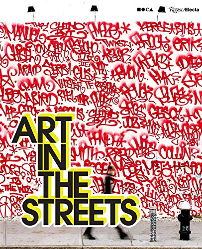Compare Textbook Prices for Art in the Streets  ISBN 9780847869756 by Deitch, Jeffrey,Gastman, Roger,Fab 5 Freddy,Tate, Greg,McCormick, Carlo