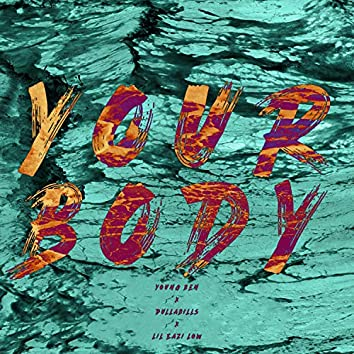 Your Body (feat. DullaBills & LilEazi Low)