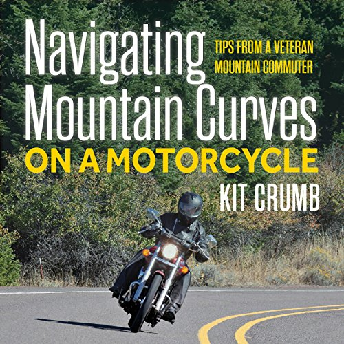 Navigating Mountain Curves on a Motorcycle audiobook cover art