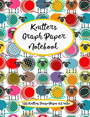 Knitter's Graph Paper Notebook: design your own knitting patterns, asymmetric knitters journal 4:5 ratio