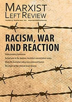 Marxist Left Review 13 by [Socialist Alternative, Sandra Bloodworth]