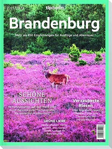 Brandenburg 2021/2022: 900 Empfehlungen für Ausflüge und Abenteuer: Mehr als 850 Empfehlungen für Ausflüge und Abenteuer