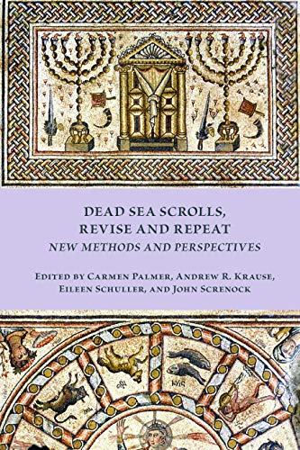 Dead Sea Scrolls, Revise and Repeat: New Methods and Perspectives (Early Judaism and Its Literature Book 52) (English Edition)