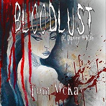 Bloodlust (feat. Davey White)