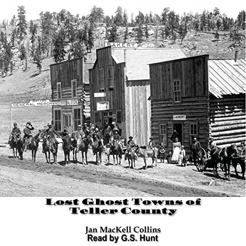 Lost Ghost Towns of Teller County audiobook cover art