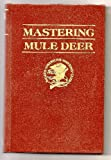Mastering Mule Deer (Hunter's Information Series)