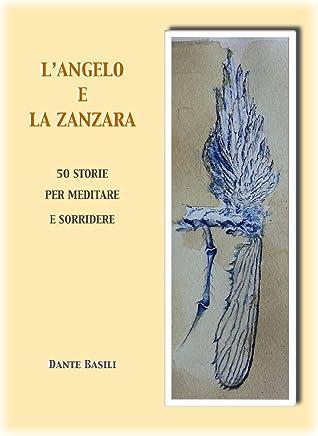 LAngelo e la Zanzara: 50 storie per meditare e sorridere